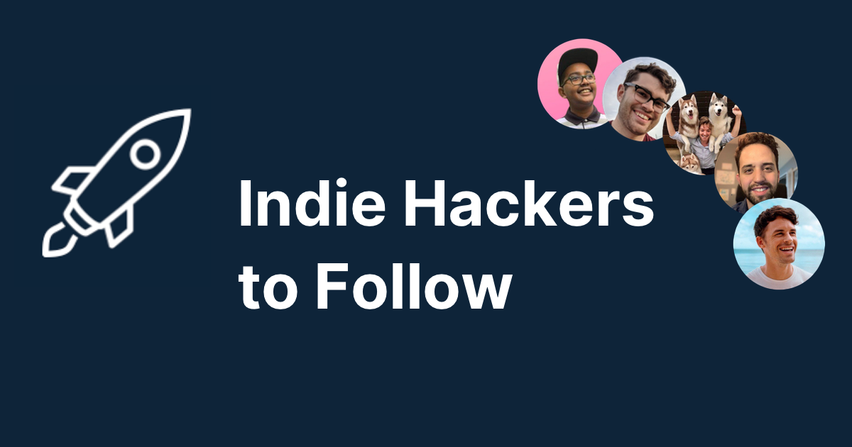 Indie Hackers to Follow