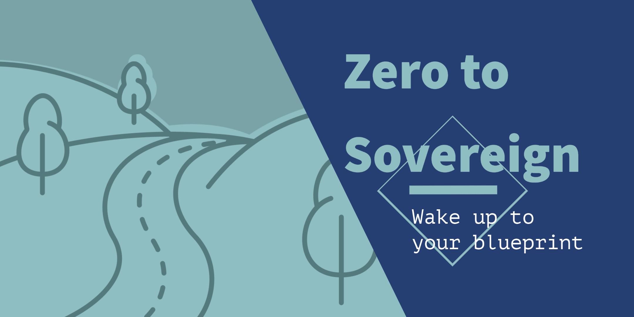 Zero to Sovereign